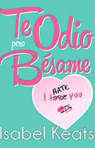 baby-te-odio-pero-besame