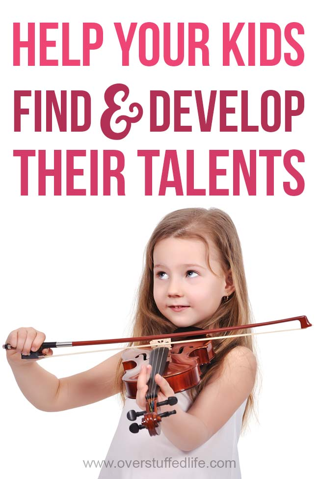 Everybody has talents—they just don't always know it yet! This includes your children. Help them find and develop their own unique talents by remembering these five strategies.