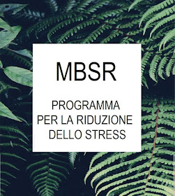 MINDFULNESS - PROTOCOLLO MBSR - MINDFULNESS BASED STRESS REDUCTION