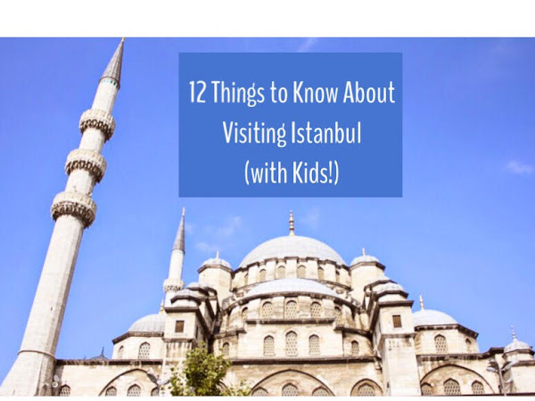 12 Things to Know About Visiting Istanbul (with Kids!)