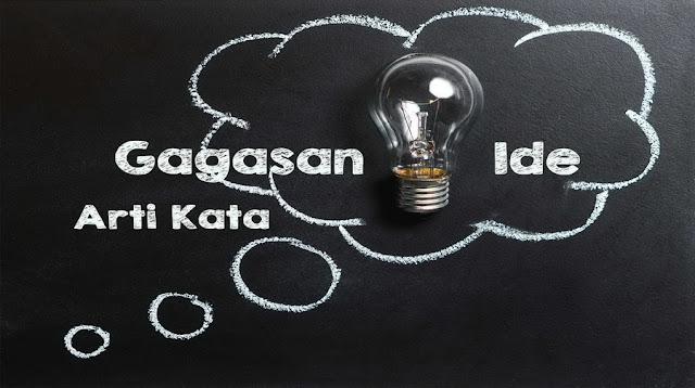 Arti Kata, Pengertian, Tujuan Gagasan Menurut Kamus Bahasa Indonesia (KBBI)