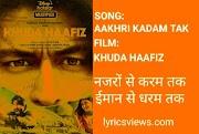 Aakhri Kadam Tak Lyrics - Khuda Haafiz   Hindi Songs