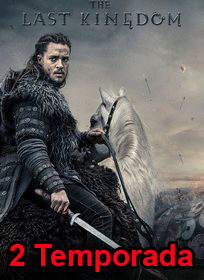 Assistir The Last Kingdom 2 Temporada Online Dublado e Legendado