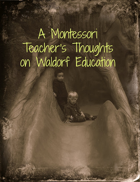 A Montessori Teacher's Thoughts on Waldorf Education