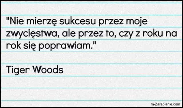 Tiger Woods, cytaty o sukcesie, bogactwie, pieniądzach i finansach.