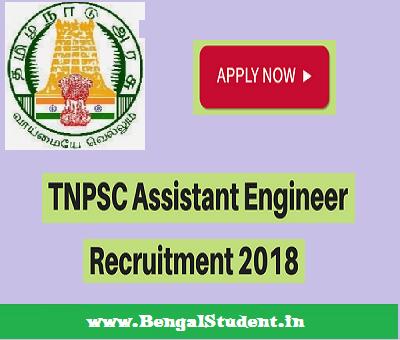 TNPSC Assistant Engineer - Recruitment 2018 - Apply Online - www.begalstudent.in
