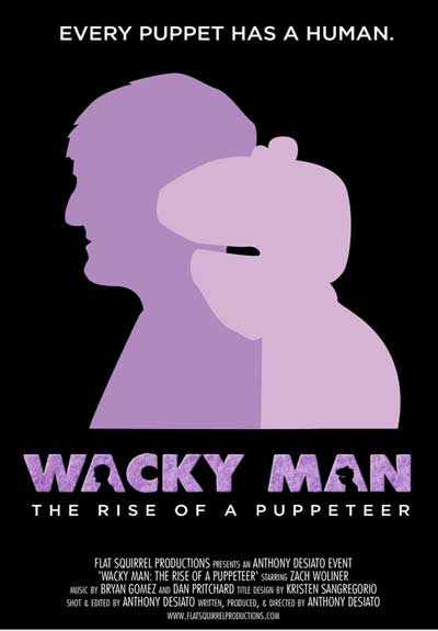 The poster from Wacky Man: Rise of the Puppeteer, a film by Anthony Desiato.