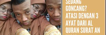 Rumah Tangga sedang Goncang? Atasi dengan 3 Ayat dari Al Quran Surat An Nisa!