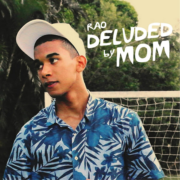 Rao - Deluded by Mom - Single Cover