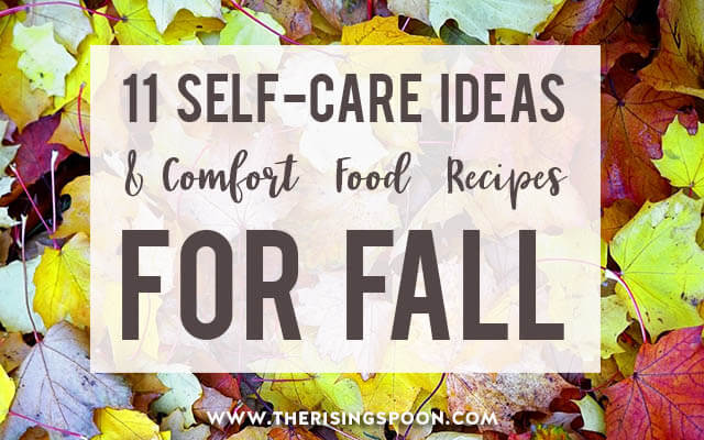 11 Comfort Food Recipes & Self-Care Ideas For Fall