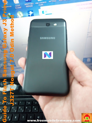 Guide To Flash Samsung Galaxy J3 Prime J327T Nougat 7.0 Odin Method Tested Firmware