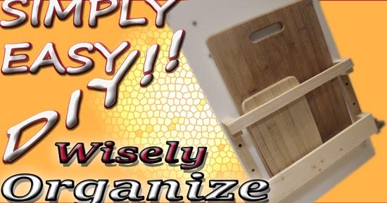 Simply easy diy diy cutting board storage solution for Diy cutting board storage