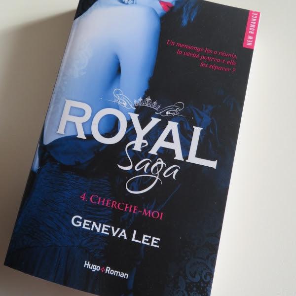 Royal saga, tome 4 : Cherche-moi de Geneva Lee