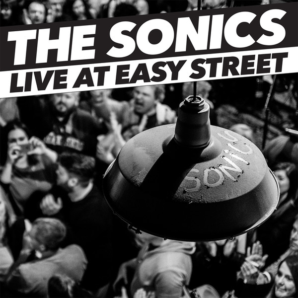 THE SONICS - Live at Easy Street