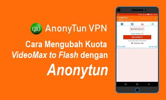 Cara Mengubah Kuota VideoMax Menjadi Kuota Flash dengan Anonytun