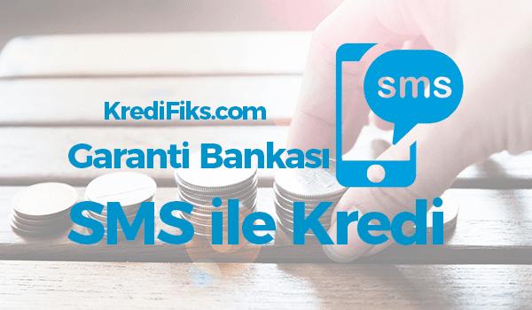Garanti Bankası SMS Kredi Başvurusu Nasıl Yapılır?