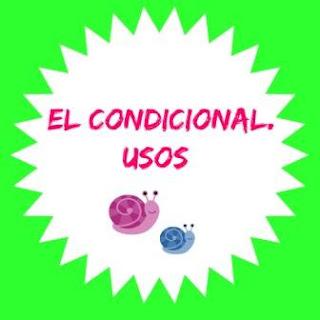 Usos del condicional español. Con ejemplos.