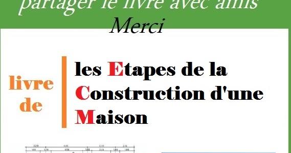 Les Etapes De La Construction DUne Maison Pdf Et Video  Book