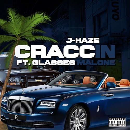 J-Haze - Craccin (Feat. Glasses Malone)