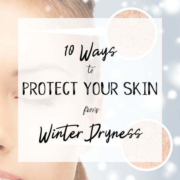 infographic with words 10 easy ways to help prevent dry skin during the cold winter months!