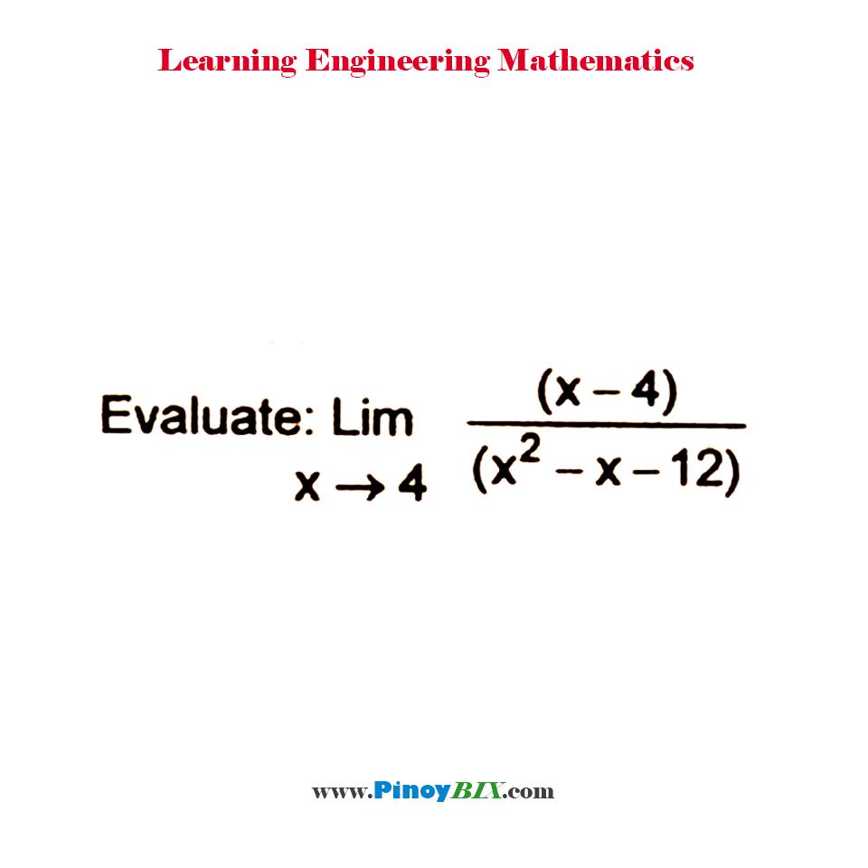 Evaluate: lim┬(x→4)〖(x- 4)/(x^2-x-12)〗