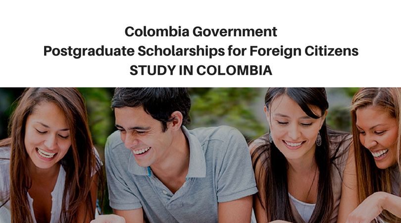 Apply: Colombian Government Postgraduate Scholarships for International Students 2018
