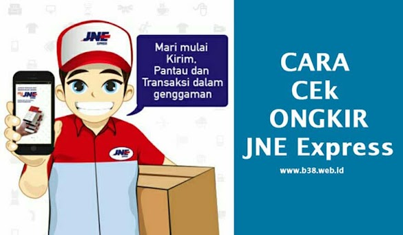 Cara Mudah Cek Ongkir JNE Express