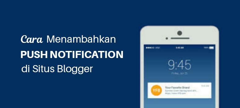 Cara Menambahkan Push Notification di Situs Blogger