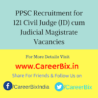 PPSC Recruitment for 121 Civil Judge (JD) cum Judicial Magistrate Vacancies