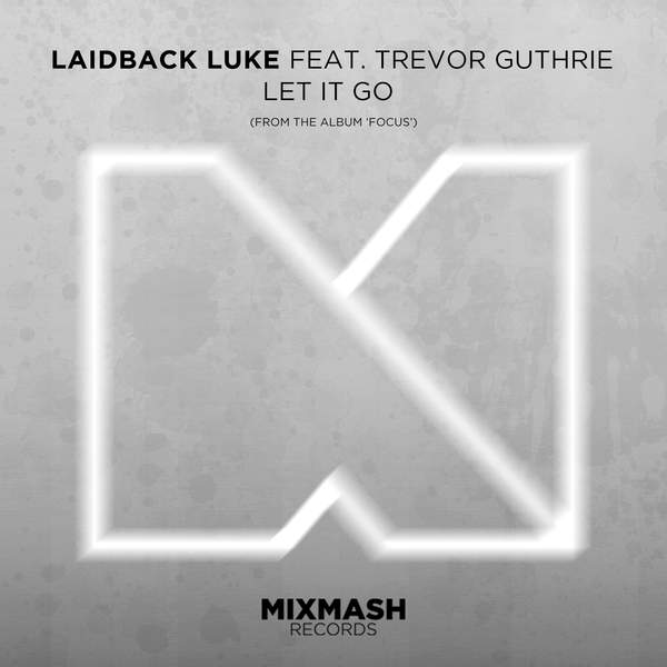 Laidback Luke - Let It Go (feat. Trevor Guthrie) - Single Cover