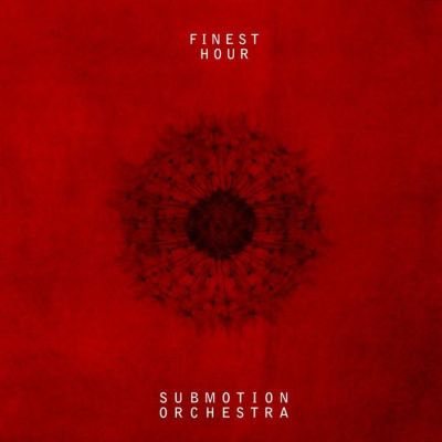 00-submotion_orchestra-finest_hour-%2528exlpcd1102%2529-web-2011-cover.jpg