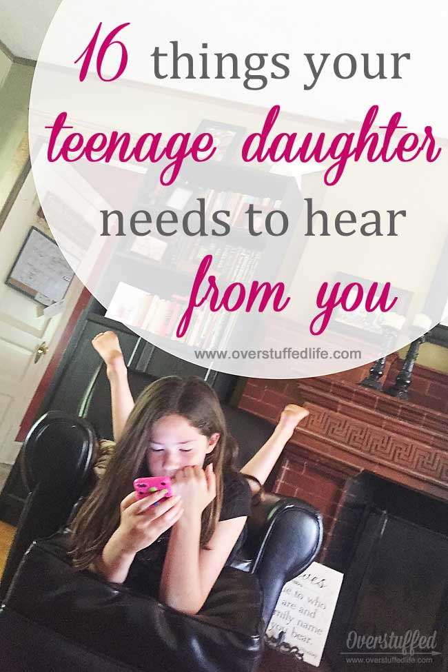 Raising teenage daughter | parenting teenagers | parenting tips for moms of teens | how to talk to teen girl | what to say to your teenage child | what your teenager needs to hear from you | teenage daughter advice | teenage daughter help