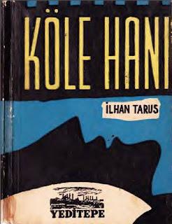İlhan Tarus - Köle Hanı