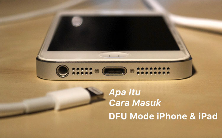 Apa Itu dan Cara Masuk DFU Mode di iPhone, iPad dan iPod touch baik itu iPhone X, iPhone 8, iPhone 7, iPhone 6, iPhone 6s, iPhone 5s, iPhone 5, dan jenis iPhone sebelumnya.