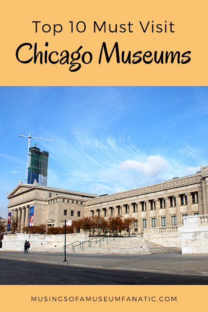 TOP 10 MUST VISIT CHICAGO MUSEUMS by  Musings of a Museum Fanatic  #museums #Chicago