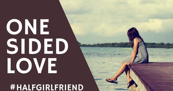 One Side Love Pic: One Sided Love #HalfGirlfriend