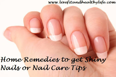 Home Remedies to get Shiny Nails or Nail Care Tips