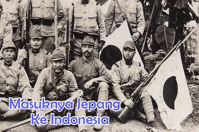 Sejarah Masuknya Jepang ke Indonesia