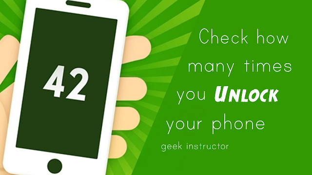 Find how many times you unlock phone