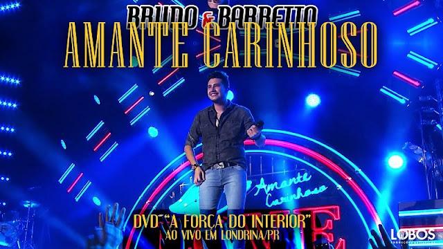 Bruno e Barretto - Amante Carinhoso