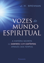 VOZES DO MUNDO ESPIRITUAL (J. H. Brennan)