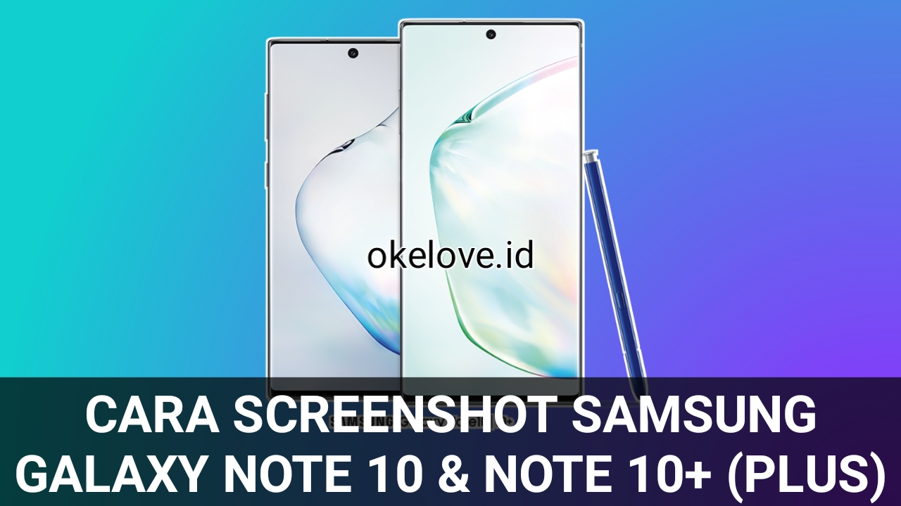 Cara Screenshot Samsung Galaxy Note 10 & Note 10 Plus