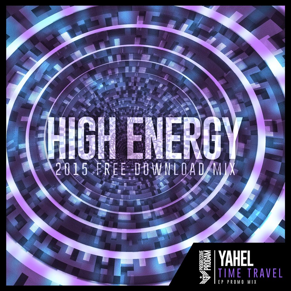 DJ Yahel - Time Travel (High Energy 2015 Mix)
