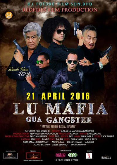 Lu Mafia Gua Gangster 2016 Malay Full Movie Download