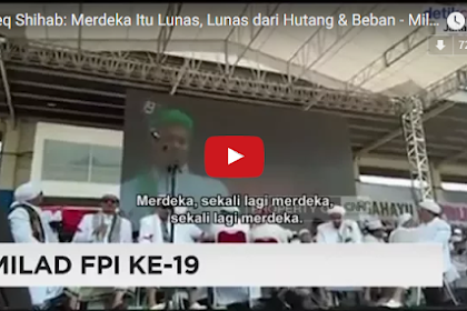 Habib Rizieq Shihab: Merdeka Itu Lunas, Lunas dari Hutang! [Video]