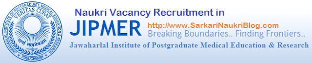 Naukri Vacancy Recruitment JIPMER Puducherry