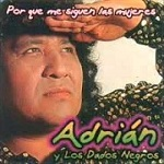 Adrián y los Dados Negros Por Qué me Siguen las Mujeres 1997 Disco Completo