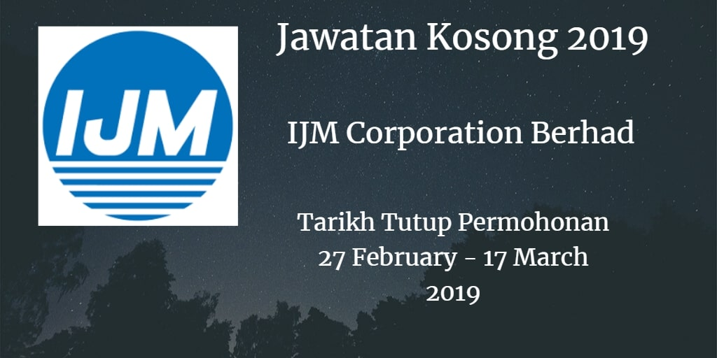 Jawatan Kosong IJM Corporation Berhad 25 February - 17 March 2019