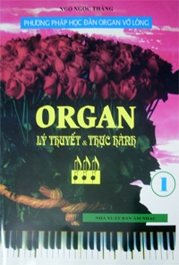 Sách Phương pháp học đàn Organ - Organ lý thuyết và thực hành Tập 1
