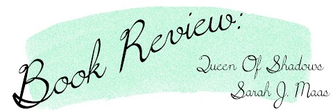 Book Review: Queen Of Shadows by Sarah J. Maas